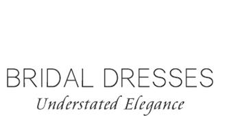 Bridal Dresses Understated Elegance